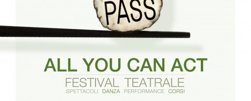 All you can act: festival teatrale ByPass 2017