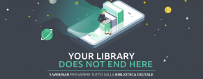 Your library does not end here: impara come usare la tua biblioteca digitale