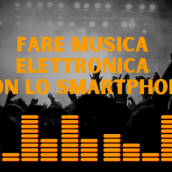 FARE MUSICA ELETTRONICA POST